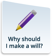 Why Should I Make A Will?